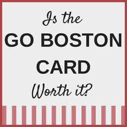 Is the Boston Go Card Worth it?