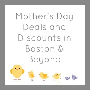 Moms Day Deals Boston
