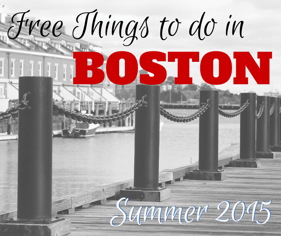 Free Things To Do In Boston For Summer 2015