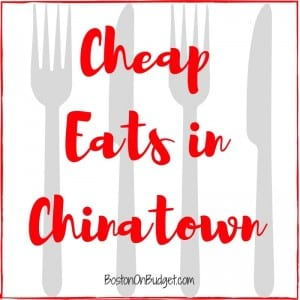 Where to Find Cheap Eats in Chinatown in Boston
