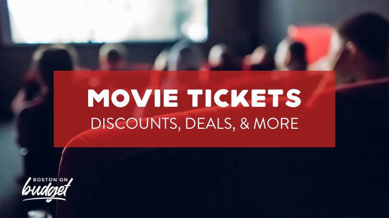 Discount Movie Tickets & Deals in the Greater Boston Area