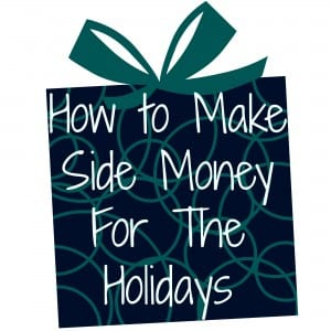 Make Side Money Before the Holidays