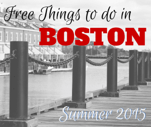Free Things to Do in Boston Summer 2015