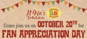 Anna's Taqueria Fan Appreciation Day