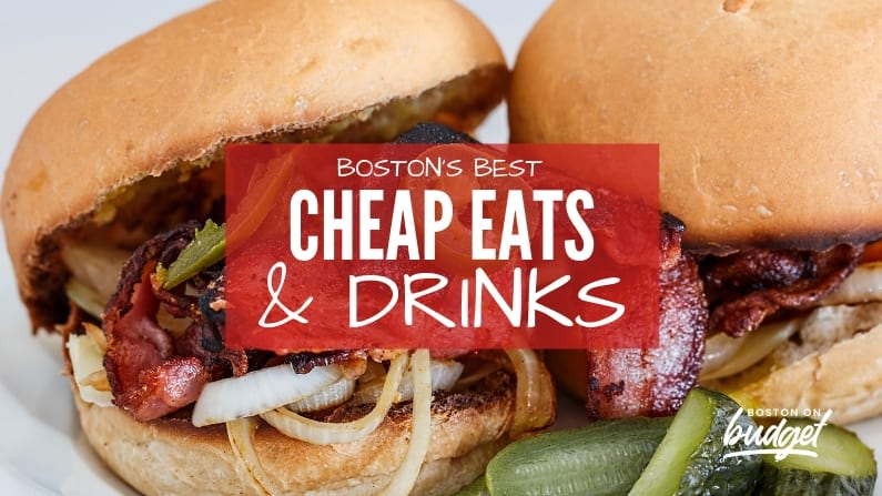 Best Cheap Eats and Drinks in Boston