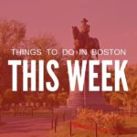 Things to do in Boston This Week (June 1-7): Free and Cheap Events