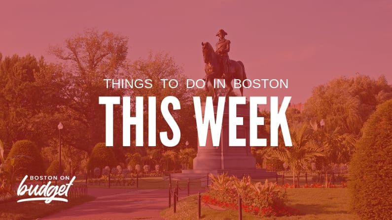 things to do in boston this week