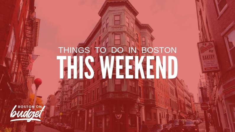 Things to Do in Boston This Weekend (May 29-31): Free & Cheap Events