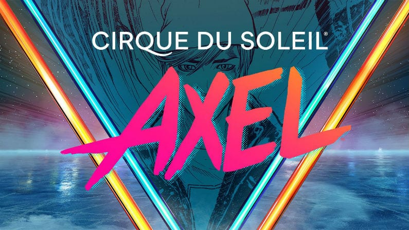 Save Big on Pre-Sale Tickets for Cirque du Soleil's AXEL
