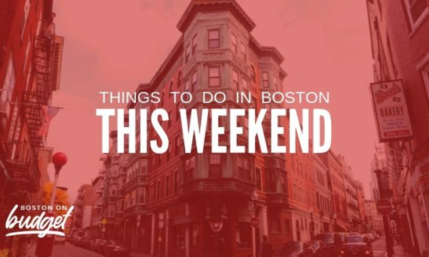 Things to Do On Budget in Boston This Weekend (May 7 – 9)