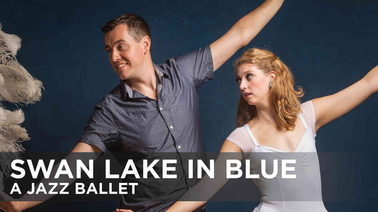 Swan Lake In Blue: A Jazz Ballet