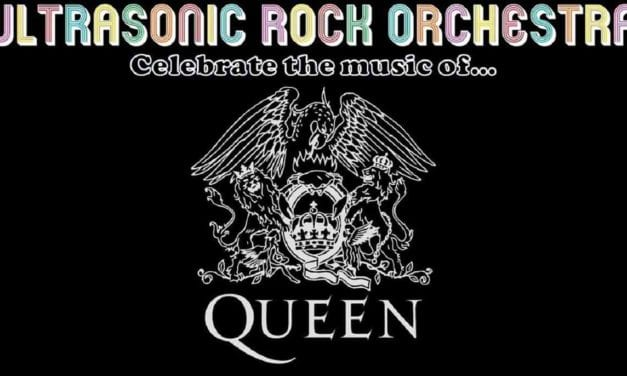 Don't Miss The Ultrasonic Rock Orchestra Perform the Music of Queen