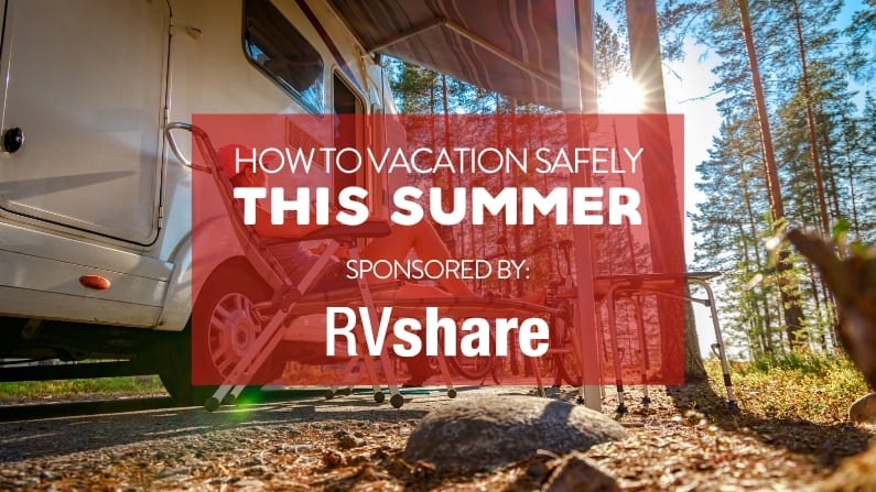 The Best Options for a Safe Summer Vacation this Year