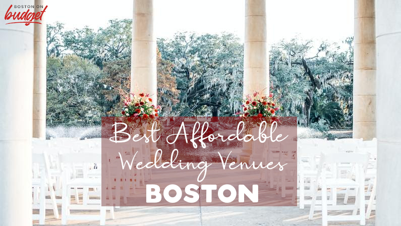 Best Cheap Wedding Venues in Boston – Affordable Places to Get Married